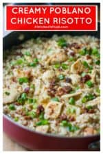 Poblano Chicken Risotto is a perfect combination of tender chicken, roasted poblano peppers and creamy risotto. Easy to bring together, thisPoblano Chicken Risotto is hearty, delicious and bursting with big flavors. #risotto #poblanochicken #poblanochickenrisotto #quickmeal #easyrisotto #easyparmesanrisotto #chickenrisotto #easychickendinner