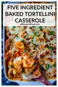 Baked Tortellini Casserole is the ultimate easy comfort food dinner! Made with frozen cheese tortellini, Italian sausage and your favorite jar of spaghetti sauce, this easy FIVE ingredient meal serves up all the flavor you want with a lot less work! A Wicked Whisk #bakedtortellini #bakedtortellinicasserole #easybakedtortellini #easybakedtortellinidinners #bakedtortelliniwithsausage #noboilbakedtortellini #bakedtortellinicasseroleitaliansausages #bakedtortellinicasseroleeasyrecipes