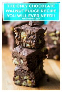 Chocolate Walnut Fudge is a classic creamy dessert indulgence that every one loves and appreciates. Ultra smooth, rich and extra chocolately, this Chocolate Walnut Fudge is the perfect chocolate fudge recipe you have been looking for! | A Wicked Whisk | https://www.awickedwhisk.com #fudge #chocolatefudge #chocolatewalnutfudge #dessert #chocolate #nobakesweet #easyfudgerecipe #easychocolatefudgerecipe #christmascandy