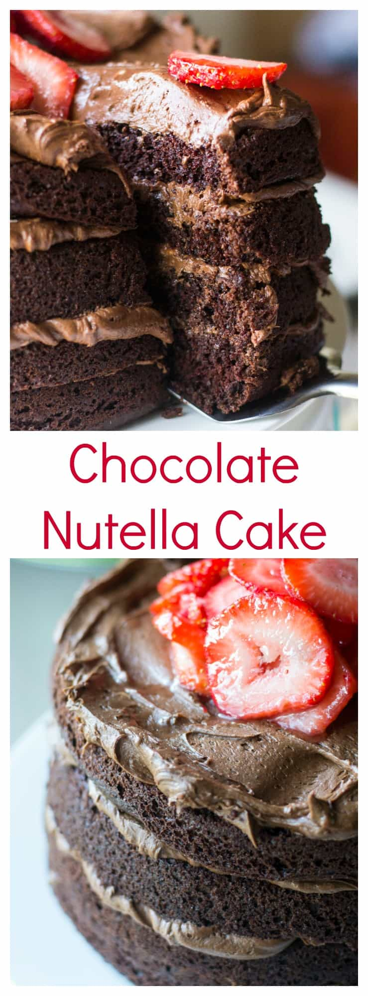 Chocolate Nutella Cake | Chocolate Nutella Cake is the perfect combination of decadent dark chocolate cake and delicious Nutella buttercream frosting topped with the tangy sweetness of strawberries. The perfect chocolate cake for any occasion!! | A Wicked Whisk | https://www.awickedwhisk.com #chocolatenutellacake #chocolatecake #nutella #dessert #valentinesdaydessert #chocolatedessert