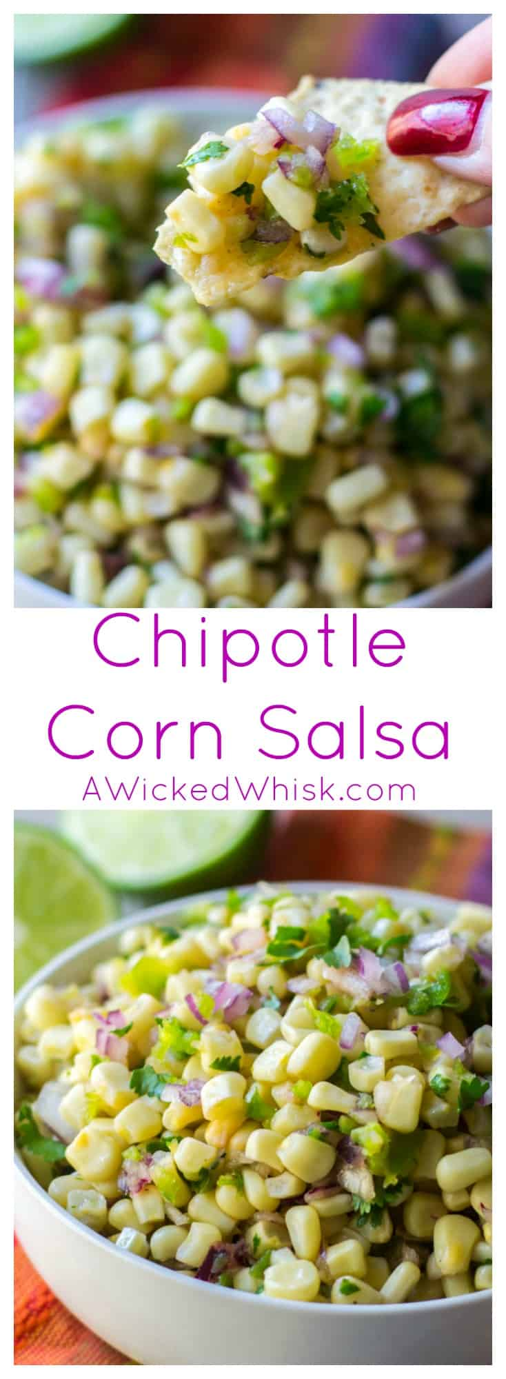 Chipotle Corn Salsa is the ultimate salsa of sweet, tangy and spicy! Combining fresh corn, spicy peppers and tangy lime juice, this Chipotle Corn Salsa recipe is the best salsa to add to any meal.   A Wicked Whisk   https://www.awickedwhisk.com #chipotlecopycatrecipes #chipotlefood #cornsalsa #roastedpeppercornsalsa #chipotlecornsalsa #chipotlecornsalsarecipe #salsa