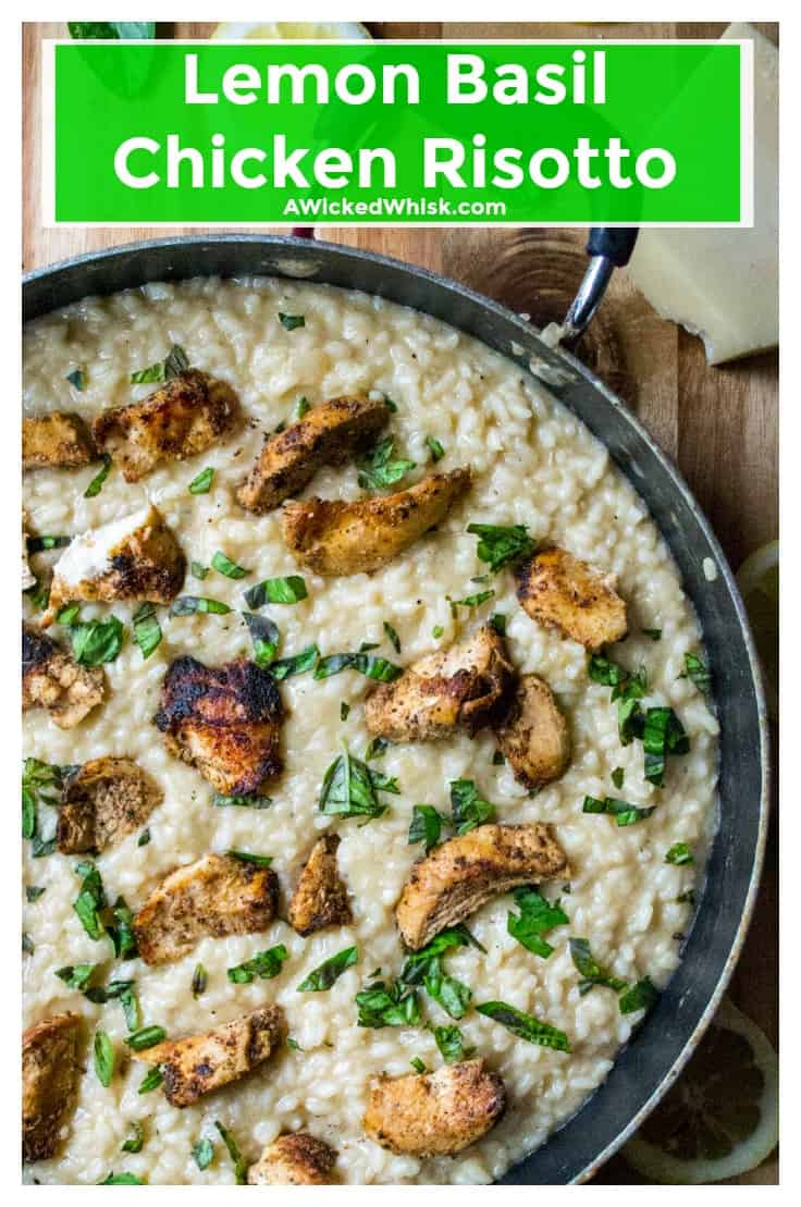 Lemon Basil Chicken Risotto is an easy, quick meal packed with tons of flavor. Made with fresh lemon, basil and grilled chicken,Lemon Basil Chicken Risotto is the perfect hearty 30 minute meal and all you need is ONE pan. | A Wicked Whisk | https://www.awickedwhisk.com #risotto #lemonrisotto #chickenrisotto #easyrisotto #quickrisotto #lemonchickenrisotto #lemonchickenbasilrisotto #lemonbasilchicken #lemonchicken #30minutemeal #easydinneridea #chickendinnereasy #onepotmeal