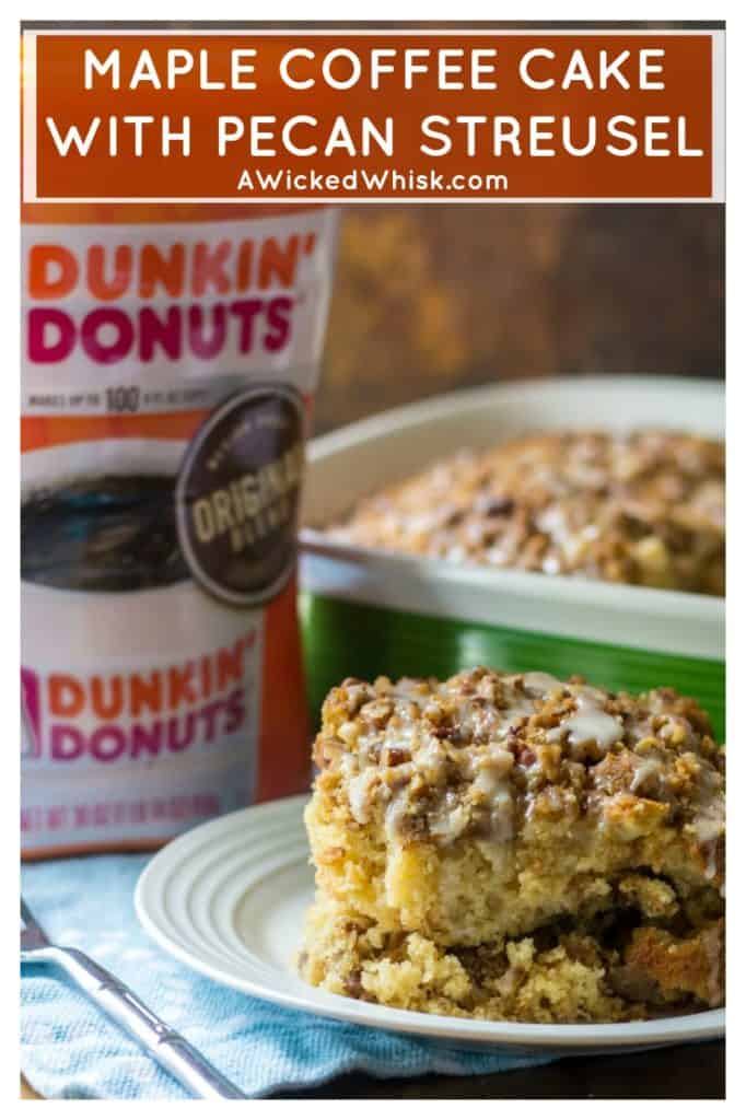 This Maple Coffee Cake is moist, fluffy and layered with sweet pecan struesel to make this the perfect maple pecan coffee cake and the perfect compliment to Dunkin' Donuts® 30oz. Canister Original Blend. | A Wicked Whisk #Ad #CanYouCoffee #CollectiveBias #coffeecake #coffeecakeeasy #coffeecakeeasyhomemade #coffeecakeeasystreuseltopping #brunchrecipeseasy #mothersdaybrunchideasfood #maplecoffeecake #maplecoffeecakestreuseltopping #pecanstreuselcoffeecake #breakfastcoffeecake
