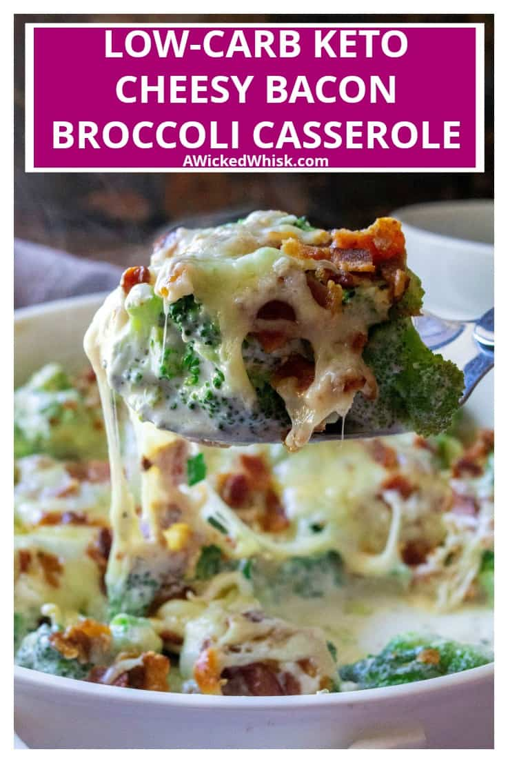 Cheesy Bacon Broccoli Casserole is the best way to eat your broccoli! Sprinkled with crispy bacon, covered in melted cheese and served up in a delicious garlic herb sauce, Cheesy Bacon Broccoli Casserole is the perfect low carb keto friendly side dish to hit your dinner table. | A Wicked Whisk #cheesybaconbroccolicasserole #cheesybroccolicasserole #cheesybroccolicasserolelowcarb #cheesybroccolicasseroleketo #cheesybroccolicasserolehealthy #cheesybroccolicasserolehealthycomfortfood