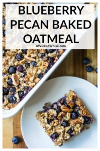 This Blueberry Pecan Baked Oatmeal recipe is the BEST baked oatmeal recipe and the ultimate make it ahead breakfast idea. Perfect for breakfast and brunch, this Blueberry Pecan Baked Oatmeal is made with a handful of healthy ingredients and is a comforting breakfast choice you can be proud of! | A Wicked Whisk #bakedoatmeal #bakedoatmealrecipes #easybakedoatmeal #bakedoatmealhealthy #blueberrybakedoatmeal #bakedoatmealrecipesbreakfast #bakedoatmealrecipeseasyhealthybreakfasts