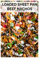 Loaded Sheet Pan Beef Nachos are a quick and easy way to feed a hungry crowd and perfect Game Day food. Sheet pan nachos loaded with melted cheese, jalapenos, black beans, red onions, tomatoes and jalapeno sour cream and oven baked to perfection. #sheetpannachos #sheetpannachosgroundbeef #beefnachos #beefnachossupreme #easygroundbeefnachos #loadednachosbeef #gamedaynachosgroundbeef #gamedaynachosfootballseason